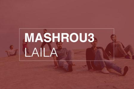 Mashrou3 Laila